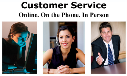 Customer Service. Online. On the phone. In person.